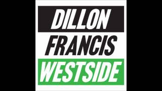 Dillon Francis and DJ Ammo - Westside