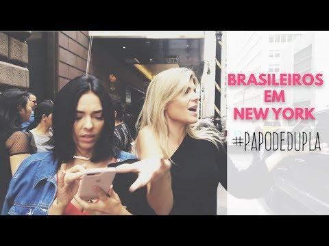 BRASILEIROS EM NOVA IORQUE...#papodedupla