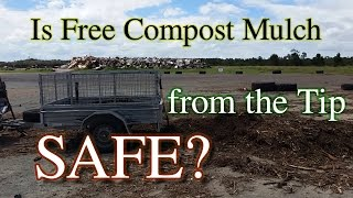 Is Free Compost Mulch from the Tip or Dump SAFE