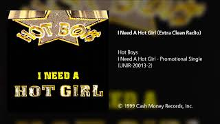Video Hot Boys - I Need A Hot Girl (Extra Clean Radio) download MP3, 3GP, MP4, WEBM, AVI, FLV Juli 2018