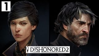 Dishonored 2 Gameplay Part 1 - Team Corvo or Team Emily - Lets Play Walkthrough Stealth PC
