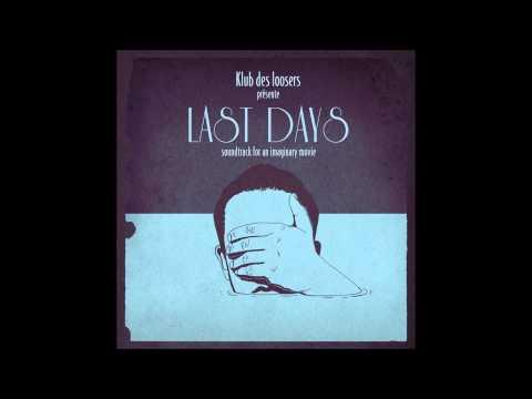 06 - On Drugs - Klub des Loosers - Last Days