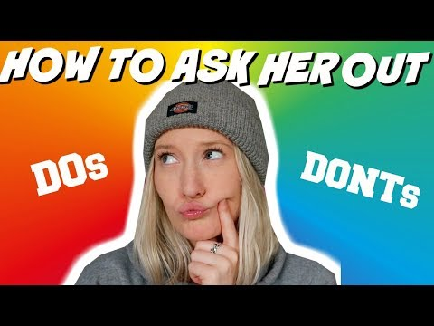 How To Ask A Girl Out: Dos and Donts