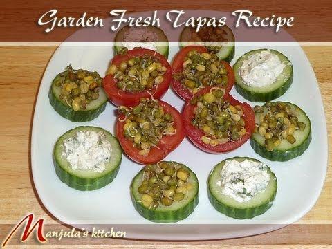 Garden Fresh Tapas Recipe by Manjula