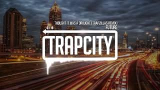 bcbe7392883525 Скачать все песни Thought It Was A Drought (Trapzillas Remix) Future ...