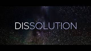 DISSOLUTION: Beyond the Ego - Teaser Trailer
