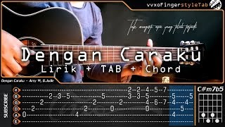 Download Lagu Arsy Widianto ft. Brisia Jodie - Dengan Caraku Cover - Fingerstyle TAB Tutorial | Chord Mp3