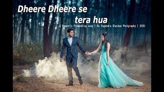 Dheere Dheere se tera hua | Romantic Prewedding song | By Yogendra Chavhan Photgraphy | 2020