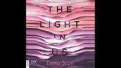 THE LIGHT IN US von Emma Scott | Hörbuch | Sprecher Friedemann Thiele, Julia von Tettenborn