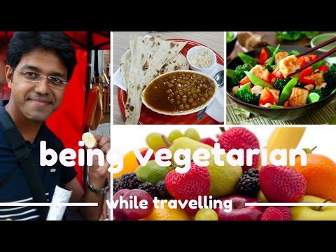 Being Vegetarian : What do I eat while travelling abroad : व