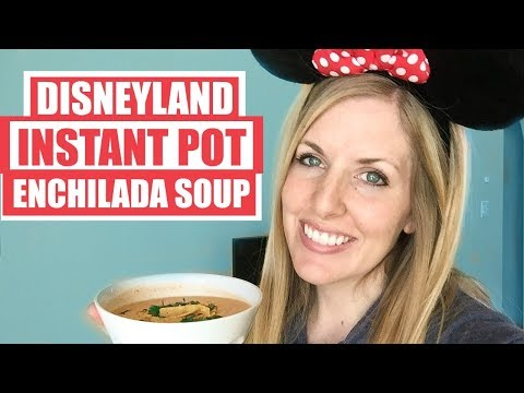 Instant Pot Disneyland CREAMY Enchilada Soup! Dump and Go Instant Pot Recipe and Vacation Giveaway!