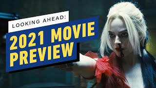 The Biggest Movies Still to Come in 2021 | IGN Live: Summer Entertainment Preview