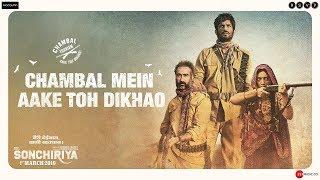 Sonchiriya | Chambal mein aake toh dikhao | Sushant, Ranvir, Bhumi | 1st March 2019