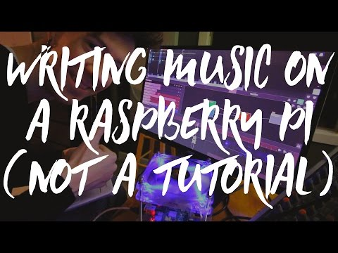 Writing Music on a Raspberry Pi (NOT A TUTORIAL)