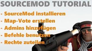 Tutorial: SourceMod richtig Installieren 2014 + Admins eintragen, Map Vote einbauen und mehr
