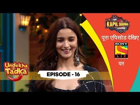 The Cast Of Kalank | Undekha Tadka | Ep 16 | The Kapil Sharma Show Season 2 | SonyLIV | HD