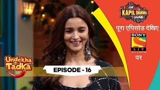 The Cast Of Kalank | Undekha Tadka | Ep 16 | The Kapil Sharma Show Season 2 | SonyLIV | HD
