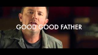 """Good Good Father"" Music Video OUT NOW!"
