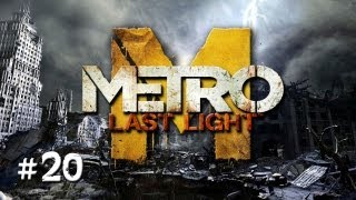 "Metro: Last Light - Part 20 ""Extreme Flashbacks"" / Gameplay Walkthrough"