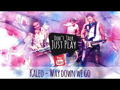 KALEO - WAY DOWN WE GO - How to play on Guitar- Acoustic Cover - Tutorial+Chords+Tabs+GuitarPro