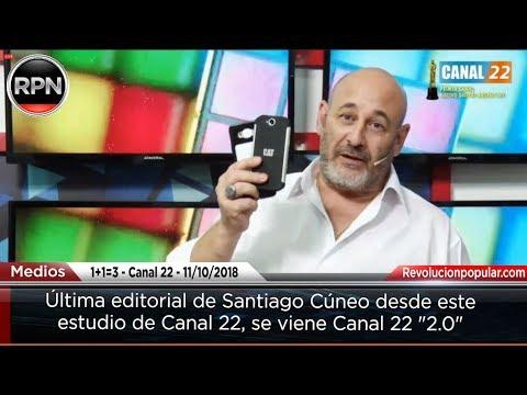 Última editorial de Santiago Cúneo... se viene Canal 22