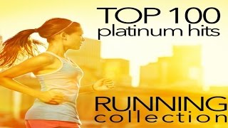 Top 100 Platinum Hits: Running Collection 130-160 BPM - Fitness & Music
