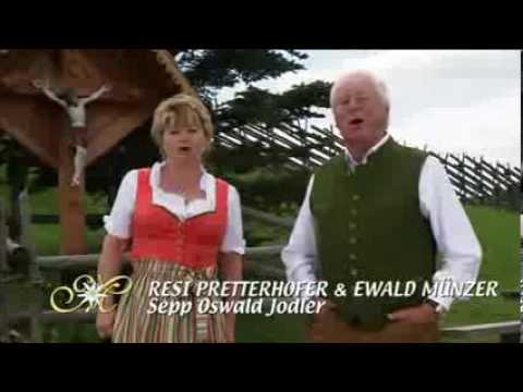 Resi Pretterhofer Ewald Münzer Sepp Oswald Jodler 2013 Youtube