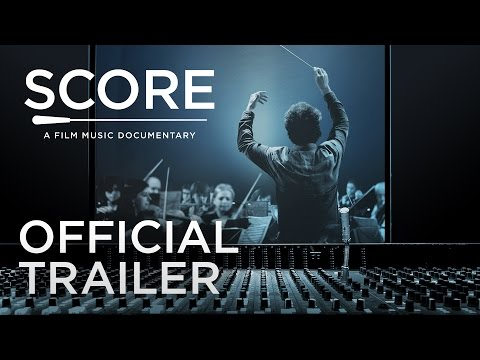 SCORE: A FILM MUSIC DOCUMENTARY (2017) | Official Trailer