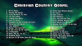 Christian Country Gospel - Beautiful Collection by Lifebreakthrough