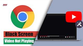 google chrome youtube problem black screen