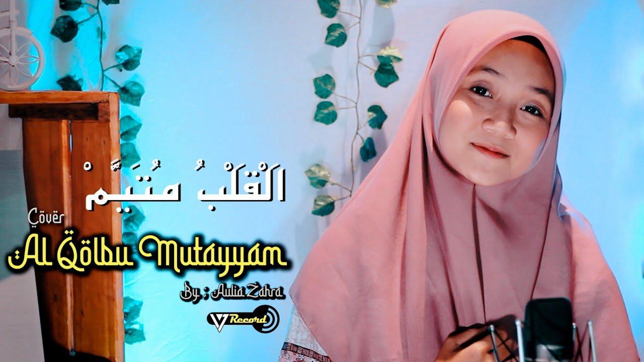 Al Qolbu Mutayyam Cover By Aulia Zahra