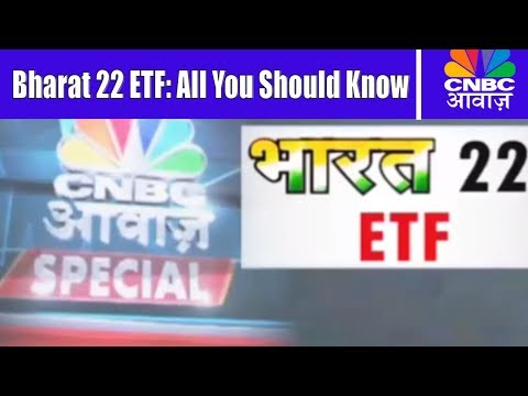 Bharat 22 ETF | How To Invest? | CNBC Awaaz Special