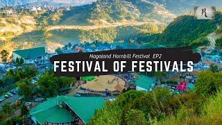 EP#2 Nagaland Hornbill Festival 2018 - Festival Of Festivals