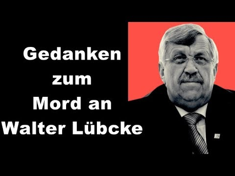 Gedanken zum Mord an Walter Lübcke
