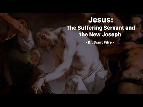 Jesus: The Suffering Servant and the New Joseph
