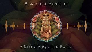 ~Vibras del Mundo III ~ (Ft El Búho, Nicola Cruz, & Chancha Via Circuito)