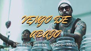 Смотреть клип Mr. Pimp Ft. El Pinche Mara - Vengo De Abajo