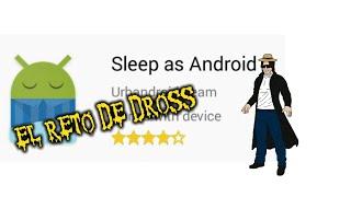 """SLEEP AS ANDROID """"EL RETO DE DROSS"""" MI MONITOREO DEL SUEÑO screenshot 3"""