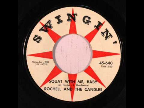 Rochell & The Candles - Squat With Me, Baby (Swingin' 640) 1962