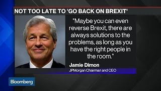 Jamie Dimon Says It's Not Too Late to 'Go Back on Brexit'