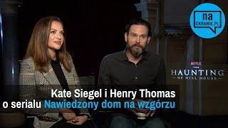 Kate Siegel i Henry Thomas o serialu