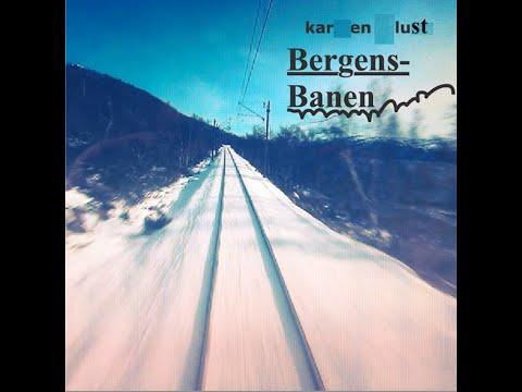 Karen Lust - Bergensbanen