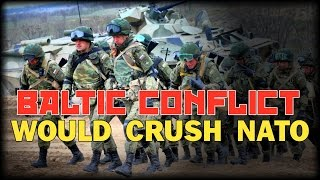 BALTIC CONFLICT WOULD CRUSH NATO US