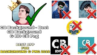 Best Application For Background & PNG For Editing || Ye App Sub Ka Bapp New 2019 Best App For Edit