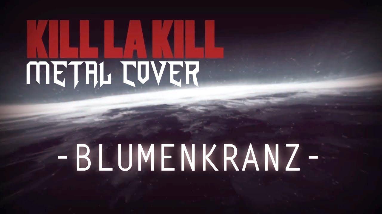 KILL LA KILL  BLUMENKRANZ METAL COVER Lyric Video
