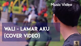 Download Wali - Lamar Aku (film pendek) #music