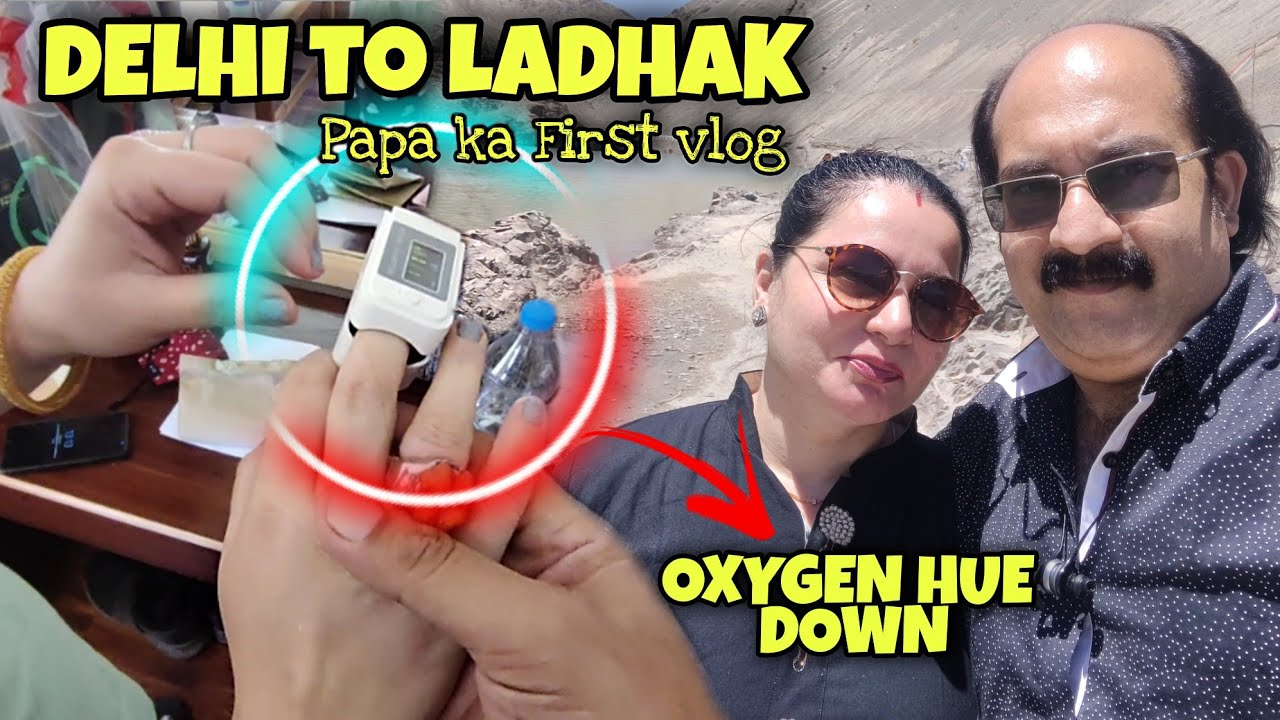 Delhi To Ladakh *PAPA KA FIRST VLOG* Oxygen Hue Down 🔻🔻