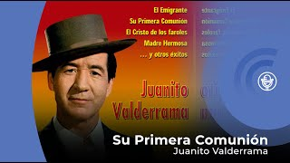 Juanito Valderrama - Su Primera Comunión (con letra - lyrics video)