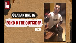 Quarantine 16 - Ecko D the Outsider [029]
