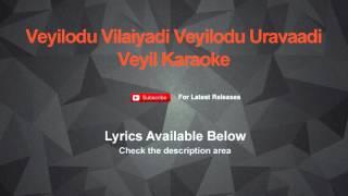 Veyilodu Vilaiyadi Veyilodu Uravaadi Karaoke Veyil Karaoke